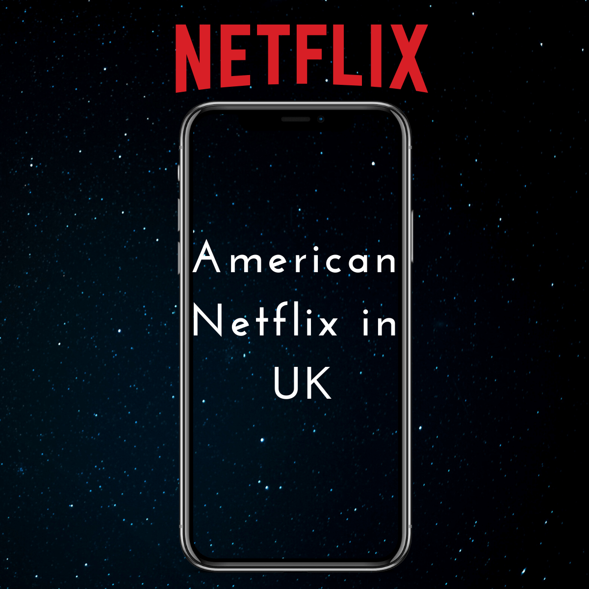 How to Get American Netflix in UK on iPhone 2021 Update